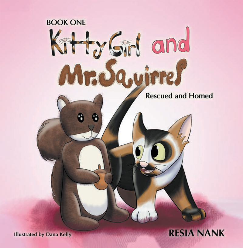 Kitty Girl and Mr. Squirrel Children's Book Series written by Resia Nank