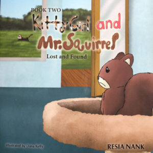 Kitty Girl and Mr. Squirrel Children's Book Series written by Reese Nank
